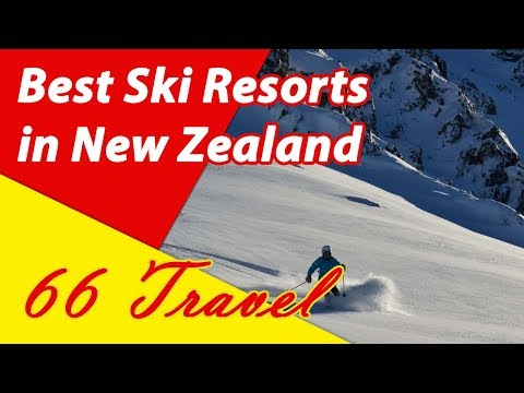 List 4 Best Ski Resorts in New Zealand   Skiing in Oceania   66Travel