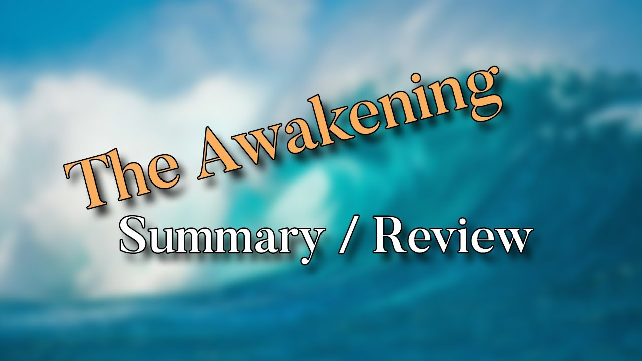 The Awakening by Kate Chopin - Literature Summary and Review