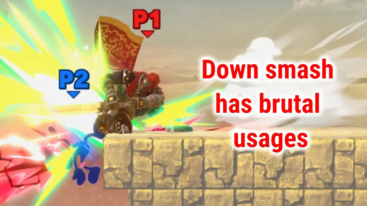 Down smash has brutal usages