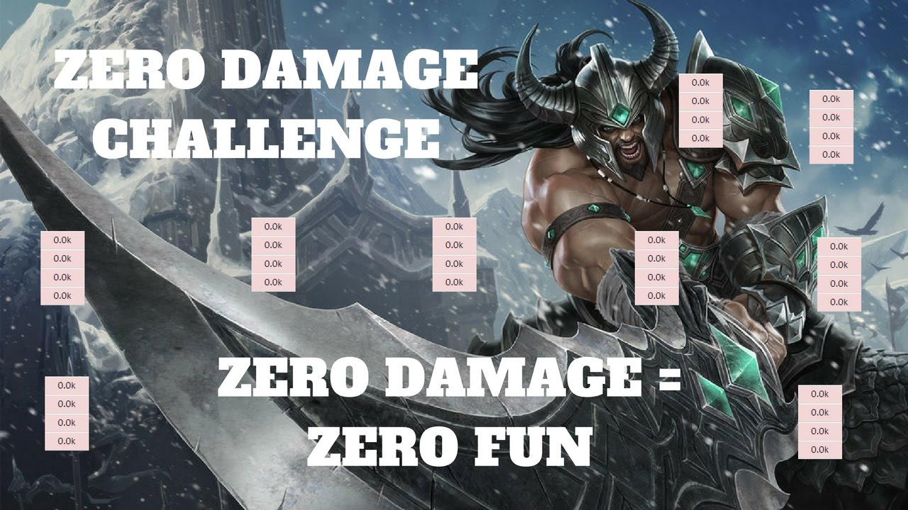 Zero Damage Tryndamere Challenge Bannable Offense Dont Do It Youtube