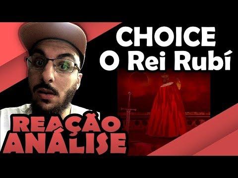 CHOICE - O REI RUBI [REAÇÃO/ ANÁLISE]
