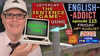COMPUTER WORDS / ENGLISH ADDICT / LIVE LESSON / Friday 28th August 2020 - with Mr Duncan