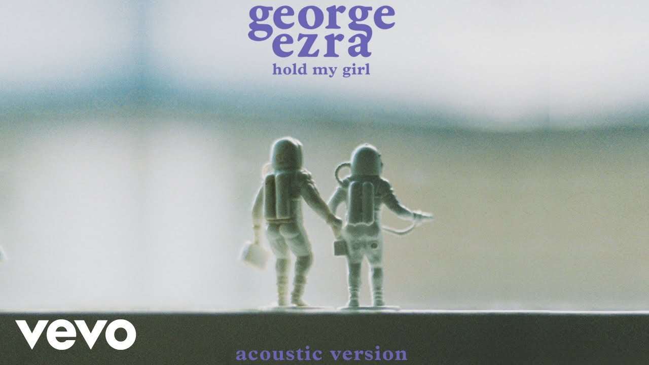 George ezra hold my girl