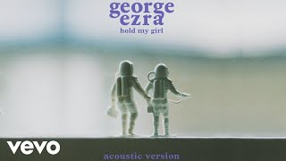 George Ezra - Hold My Girl (Acoustic Version) (Audio) Video