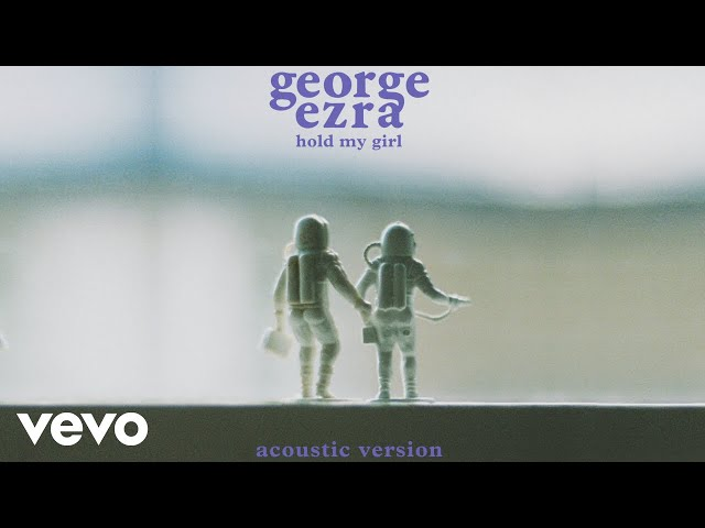 George Ezra - Hold My Girl (Acoustic Version) (Audio)
