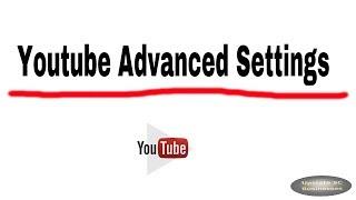 Video Youtube Advanced Channel Settings download MP3, 3GP, MP4, WEBM, AVI, FLV Juli 2018