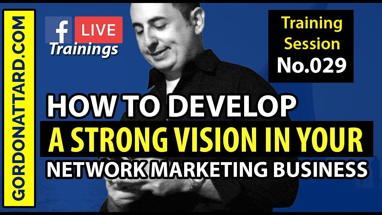 How To Develop A Strong Vision in Your Network Marketing Business