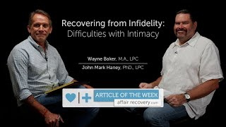 Recovering from Infidelity: Difficulties with Intimacy