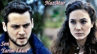 NazMur(Nazar  Murat) - Sen Yarim İdun