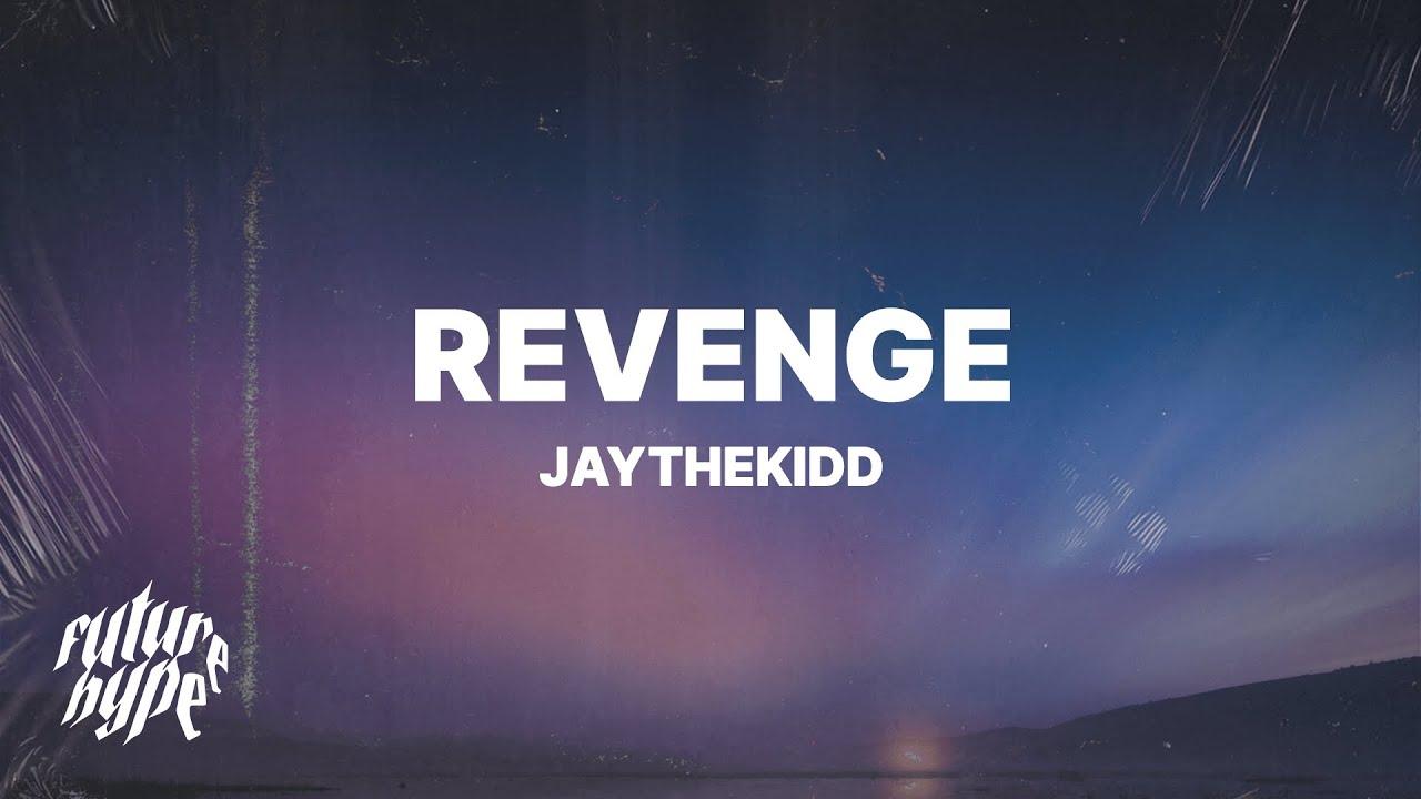 JayTheKidd - Revenge (Lyrics)