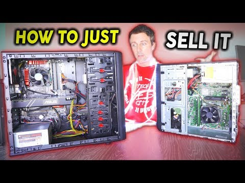How To SELL Your GAMING PC In 2019