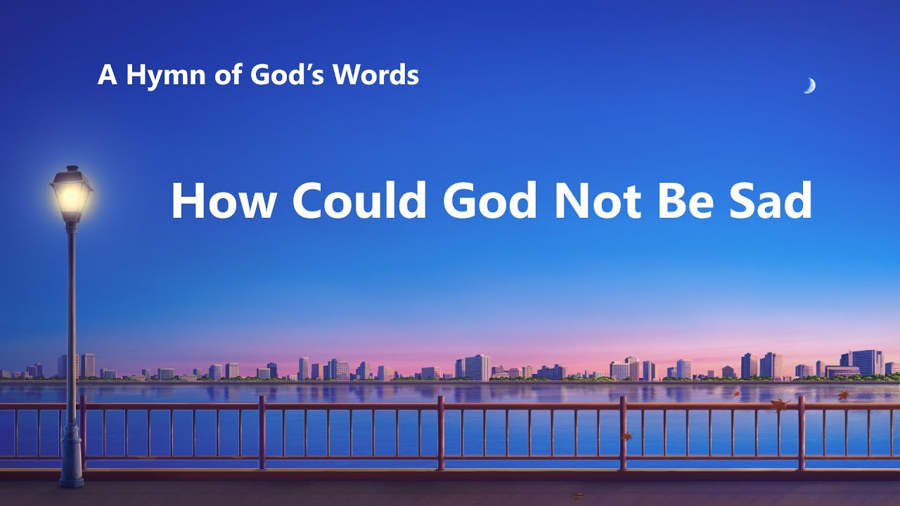 """""""How Could God Not Be Sad""""   2020 English Christian Song With Lyrics"""