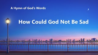 """How Could God Not Be Sad"" 