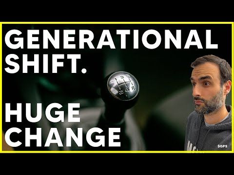 A Generational Shift is Happening RIGHT NOW! People Are Not Prepared