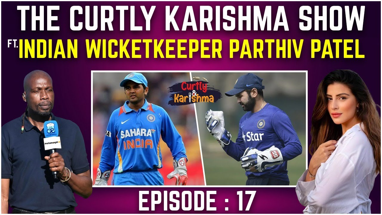 Ft Indian Wicketkeeper Parthiv Patel   The Curtly Karishma Show   Episode 17