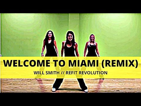 Welcome to Miami Remix  Will Smith  Dance Fitness Warmup  REFIT® Revolution
