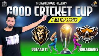 Good Cricket Cup - Ustaad Vs Kalakar | 1st Match | Sharry Maan | Gurdeep Manaliya | Gold Media