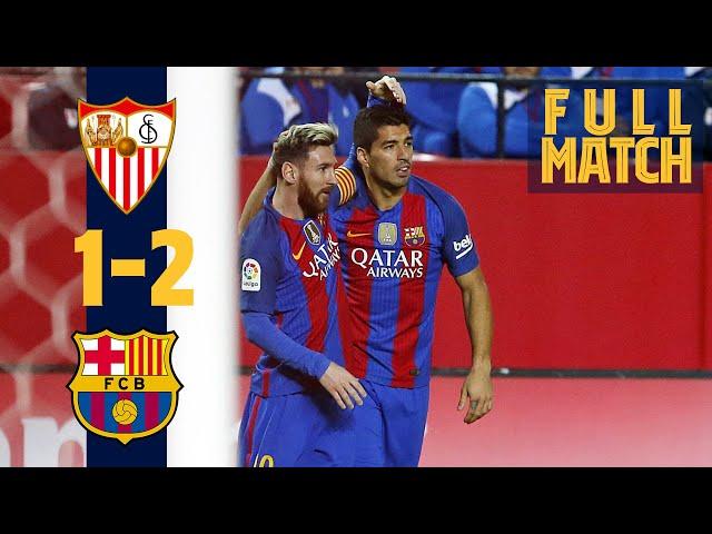 FULL MATCH: Sevilla 1 - 2 Barça (2016) MESSI & SUÁREZ SEAL COMEBACK WIN!