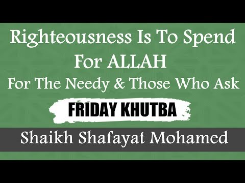 Righteousness Is To Spend For ALLAH For The Needy & Those Who Ask