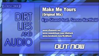 Kye Shand Ft Sanna Hartfield - Make Me Yours (Original Mix)