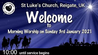 St Luke's Reigate - Sunday 3rd Jan 2021