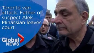 Toronto van attack: Father of suspect Alek Minassian leaves court