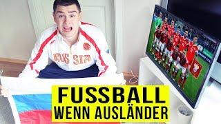 Wenn AUSLÄNDER FUßBALL gucken ..