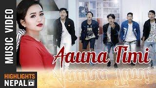Aauna Timi Ft. Bhimphedi Guys & Alisha Rai | New Nepali Song 2018/2075 | Bharat Chhetri