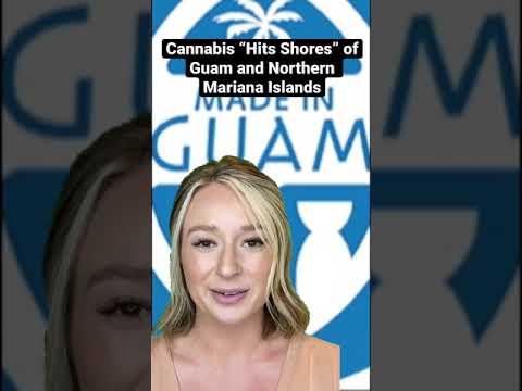 "Cannabis News: Cannabis ""Hits Shores of Guam and Northern Mariana Islands"