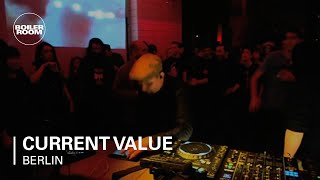 Current Value Boiler Room Berlin DJ Set