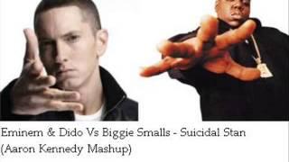 Eminem & Dido Vs Biggie Smalls   Suicidal Stan (Aaron Kennedy Mashup)