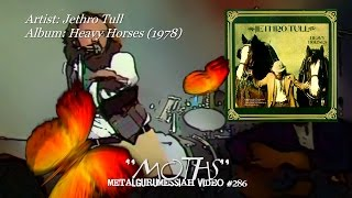 Moths - Jethro Tull (1978) FLAC Audio Remaster HD Video ~MetalGuruMessiah~