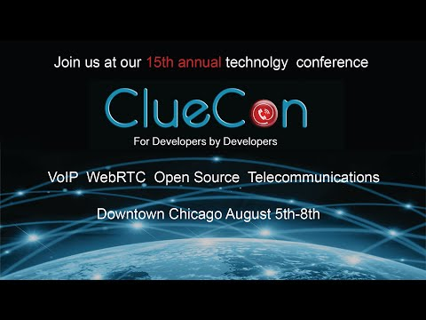 ClueCon Developers Conference - VoIP / WebRTC / Telecom