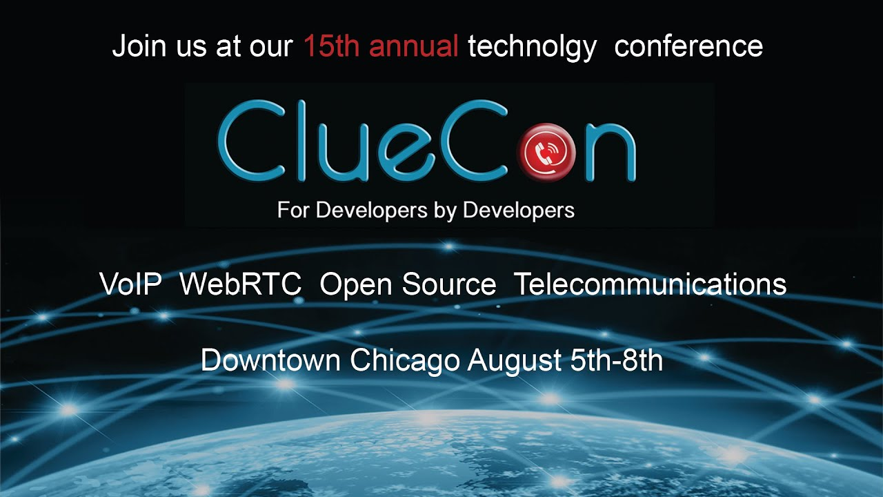 ClueCon Developers Conference - VoIP / WebRTC / Telecom