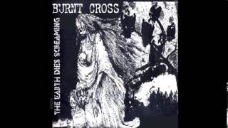 BURNT CROSS - The Earth Dies Screaming [FULL ALBUM}