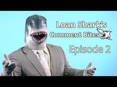 Holy Mackerel — Loan Shark's Comment Bites Episode 2