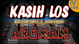 KASIH LOS Blasta Rap Family Bocah Karang