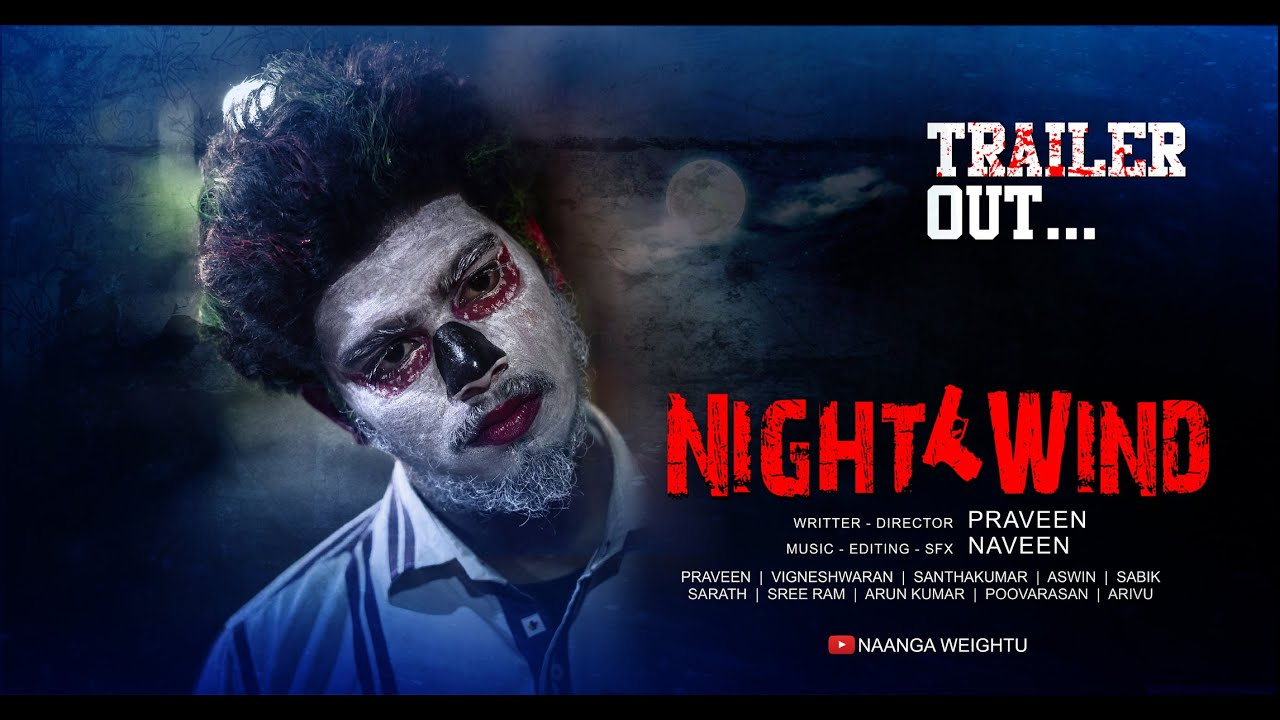 Night Wind - Tamil Short Film Trailer | Praveen | Naveen | 2k20