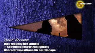 Schwingungsverträglichkeit – Der 9D-Arkturianische Rat ∞ durch Daniel Scranton