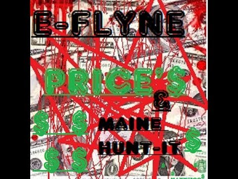 MAINE HUNTIT -PRICES FT. E.FLYNE (OFFICIAL.AUDIO/VISUAL)