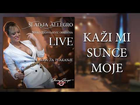 Sladja Allegro - Kazi mi sunce moje - (Official Live Video 2017)