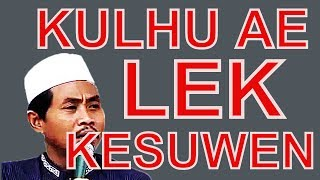 Gambar cover KULHU AE LEK KESUWEN - Pengajian KH  Anwar Zahid 2017 NEWS FULL