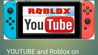 How to play roblox and youtube in Nintendo switch