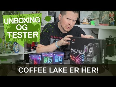 Intel's nye Coffee Lake CPU er her!