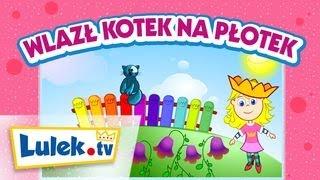 Piosenki dla dzieci - Wlazł kotek na płotek - Lulek.tv