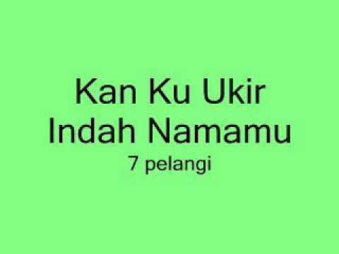 7 pelangi- Kan Ku Ukir Indah Namamu with Lyrics - YouTube