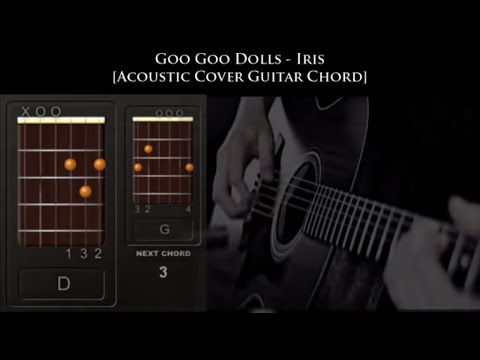 Goo Goo Dolls - Iris [Acoustic Cover Guitar Chord] - YouTube