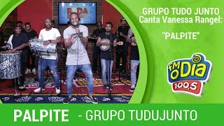 Grupo Tudujunto canta Vanessa Rangel - Palpite