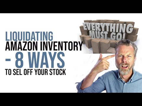 LIQUIDATING AMAZON INVENTORY 8 WAYS TO SELL OFF YOUR STOCK