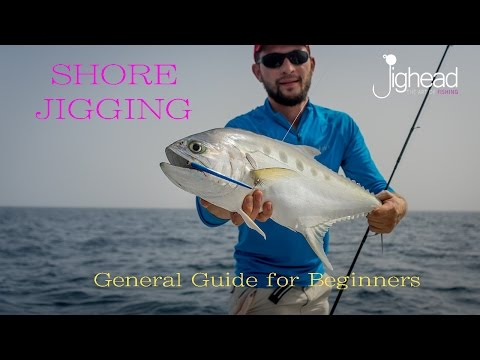 Jighead TV: Shore jigging - Beginners guide and general overview (fishing in Dubai and UAE)